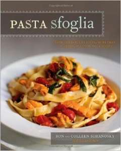 Pasta Sfoglia: From Our Table to Yours, More Than 100 Fresh, Seasonal Pasta Dishes