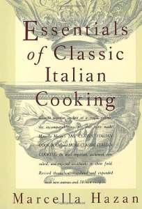 Essentials of Classic Italian Cooking by Marcella Hazan.